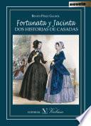Fortunata Y Jacinta. Dos Historias De Casadas