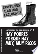 Hay Pobres Porque Hay Muy, Muy Ricos