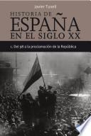 Historia De España En El Siglo Xx [i Del 98 A La Proclamación De La República]