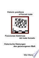 Historic Positions Of Forced Mate / Posiciones Histricas Del Mate Forzado / Historische Stellungen Des Gezwungenen Matt