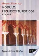 Hostelería Y Turismo. Material Didáctico Módulo: Recursos Turísticos. Bloque I