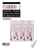 Información Estadística Sobre Relaciones Laborales De Jurisdicción Local. Oaxaca. Cuaderno Número 2
