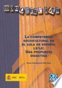 La Competencia Sociocultural En El Aula De Español L2/le: Una Propuesta Didáctica