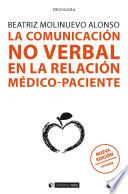 La Comunicación No Verbal En La Relación Médico Paciente (nueva Edición Revisada)