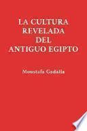 La Cultura Revelada Del Antiguo Egipto