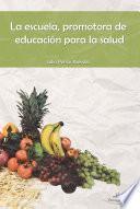 La Escuela, Promotora De Educación Para La Salud