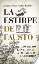libro La Estirpe De Fausto. Los Pactos Con El Diablo A Lo Largo De La Historia