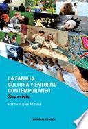 La Familia: Cultura Y Entorno Contemporáneo. Sus Crisis