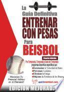 La Guía Definitiva   Entrenar Con Pesas Para Beisbol: Edición Mejorada