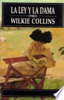 La Ley Y La Dama   Wilkie Collins
