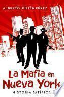 La Mafia En Nueva York: Historia SatÃ_rica