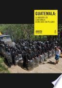 La Minería En Guatemala: Derechos En Peligro