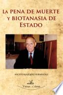 La Pena De Muerte Y Biotanasia De Estado
