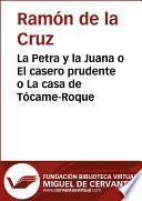 La Petra Y La Juana O El Casero Prudente O La Casa De Tócame Roque