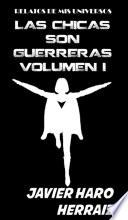 Las Chicas Son Guerreras Volumen I