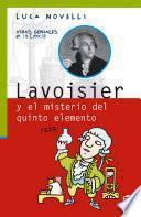 Lavoisier Y El Misterio Del Quinto Elemento