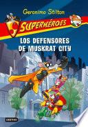 libro Los Defensores De Muskrat City