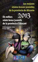 Los Mejores Relatos Breves Juveniles De La Provincia De Alicante 2013
