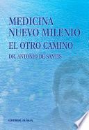 Medicina Nuevo Milenio. El Otro Camino