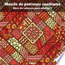 libro Mezcla De Patrones Continuos Libro De Colorear Para Adultos 1