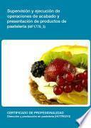 Mf1778_3   Supervisión Y Ejecución De Operaciones De Acabado Y Presentación De Productos De Pastelería