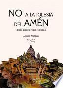 No A La Iglesia Del AmÉn Tareas Del Papa Francisco