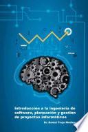 Ntroducci—n A La Ingenier'a De Software, Planeaci—n Y Gesti—n De Proyectos Inform‡ticos