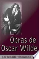 Obras De Oscar Wilde (spanish Edition)