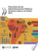 Panorama De Las Administraciones Públicas: América Latina Y El Caribe 2017