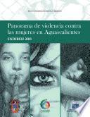 Panorama De Violencia Contra Las Mujeres En Aguascalientes. Endireh 2011