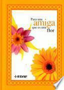 Para Una Amiga Que Es Una Flor