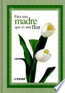 Para Una Madre Que Es Una Flor