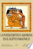 Poesía Erótico   Amorosa En El Egipcio Faraónico