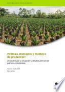 Políticas, Mercados Y Modelos De Producción