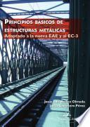 Principios Básicos De Estructuras Metálicas, Adaptado A La Nueva Eae Y Al Ec 3