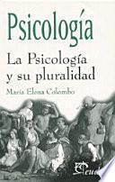libro Psicología. La Psicología Y Su Pluralidad