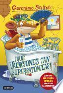 libro ¡qué Vacaciones Tan Superratónicas!