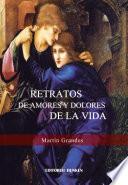 Retratos De Amores Y Dolores De La Vida