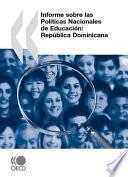 libro Revisión De Políticas Nacionales De Educación Informe Sobre Las Políticas Nacionales De Educación: República Dominicana
