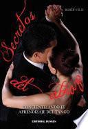 libro Secretos Del Abrazo. Concientizando El Aprendizaje Del Tango