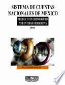 Sistema De Cuentas Nacionales De México. Producto Interno Bruto Por Entidad Federativa 1993