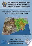 Sistemas De Información Geográfica Aplicados A La Gestión Del Territorio (3a Edición)