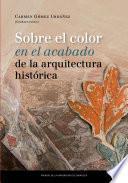 Sobre El Color En El Acabado De La Arquitectura Histórica