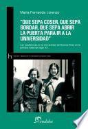 """""""que Sepa Coser, Que Sepa Bordar, Que Sepa Abrir La Puerta Para Ir A La Universidad"""""""