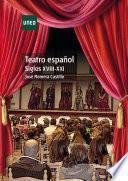 Teatro EspaÑol. Siglos Xviii Xxi