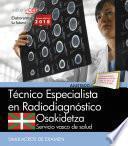 Técnico Especialista Radiodiagnóstico. Servicio Vasco De Salud Osakidetza. Simulacros De Examen