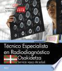 Técnico Especialista Radiodiagnóstico. Servicio Vasco De Salud Osakidetza. Test