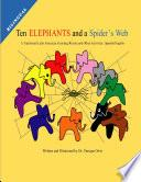 Ten Elephants And A Spider S Web: A Traditional Latin American Counting Rhyme And Other Activities: Spanish/english