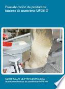 Uf0819   Preelaboración De Productos Básicos De Pastelería