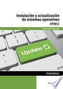 Uf0852   Instalación Y Actualización De Sistemas Operativos